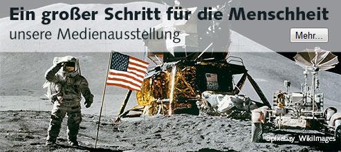 KW 29-33 Mondlandung - Unsere Medienausstellung