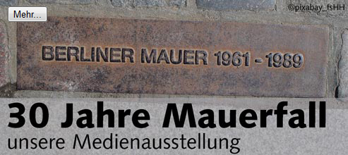 KW 45-49 30 Jahre Mauerfall  - Unsere Medienausstellung