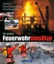 Brände, Naturkatastrophen, Verkehrsunfälle