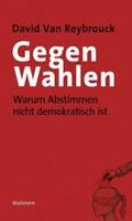 Reybrouck: Gegen Wahlen