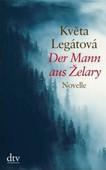 Kveta Legátová: Der Mann aus Zelary
