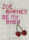 Zoe Barnes: Be my Baby
